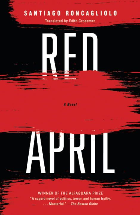 Red April By: Santiago Roncagliolo