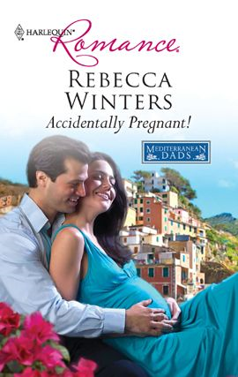Accidentally Pregnant! By: Rebecca Winters