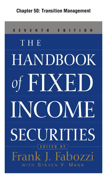 The Handbook of Fixed Income Securities, Chapter 50 - Transition Management