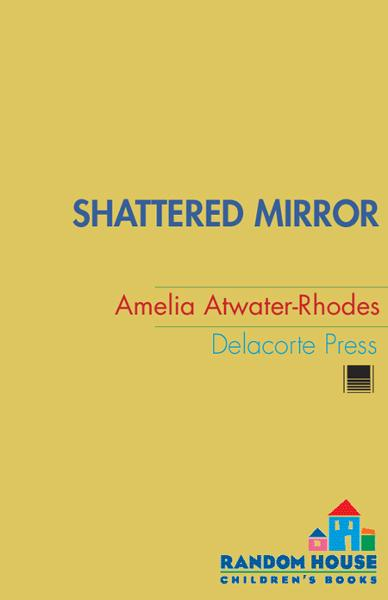 Shattered Mirror By: Amelia Atwater-Rhodes