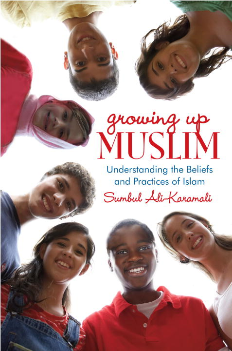 Growing Up Muslim By: Sumbul Ali-Karamali
