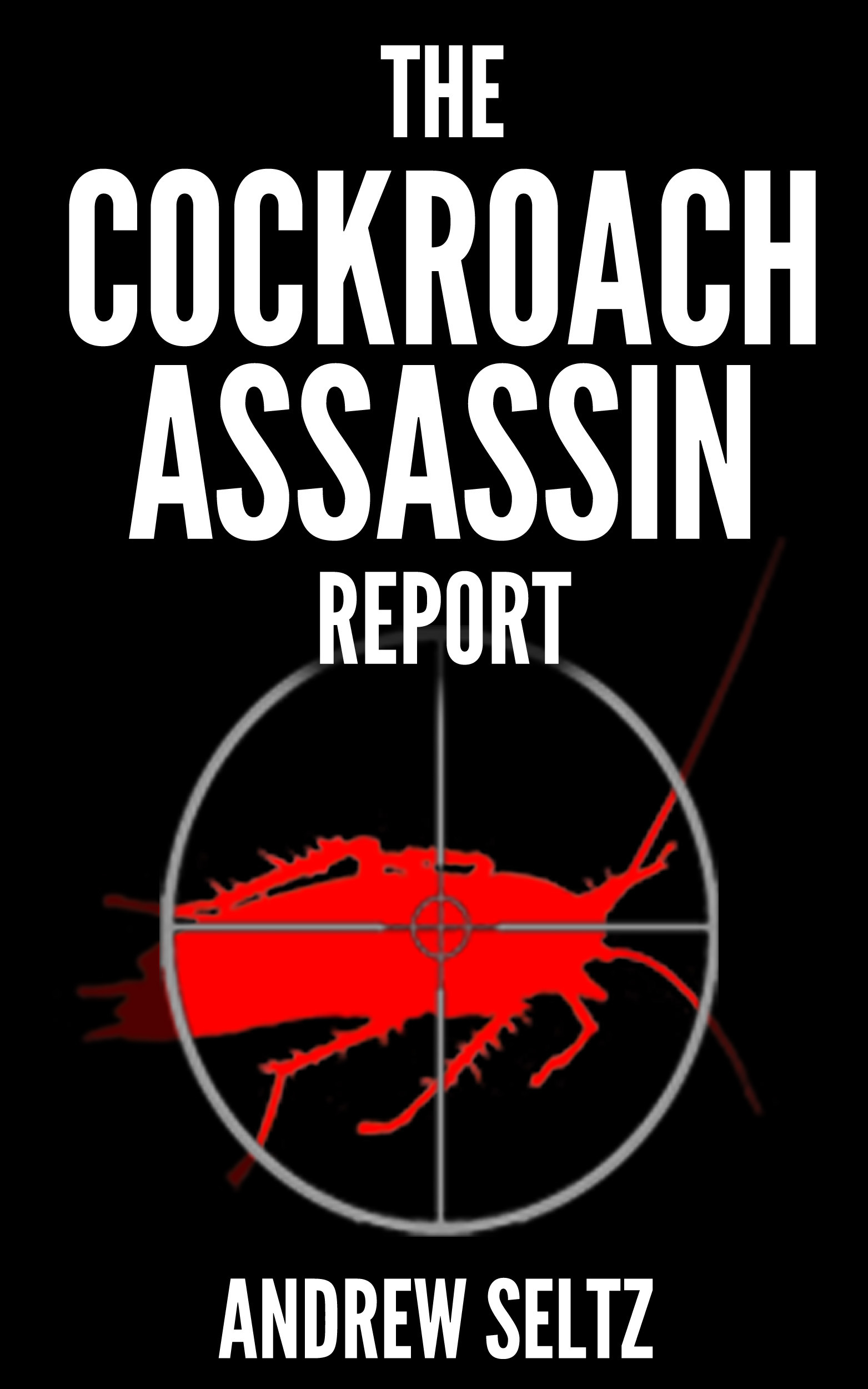 The Cockroach Assassin Report: Killing Roaches without Killing Yourself