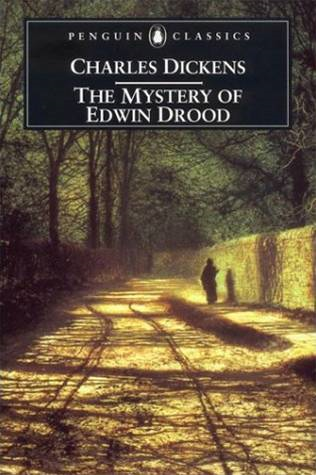 The Mystery Of Edwin Drood By: Charles Dickens