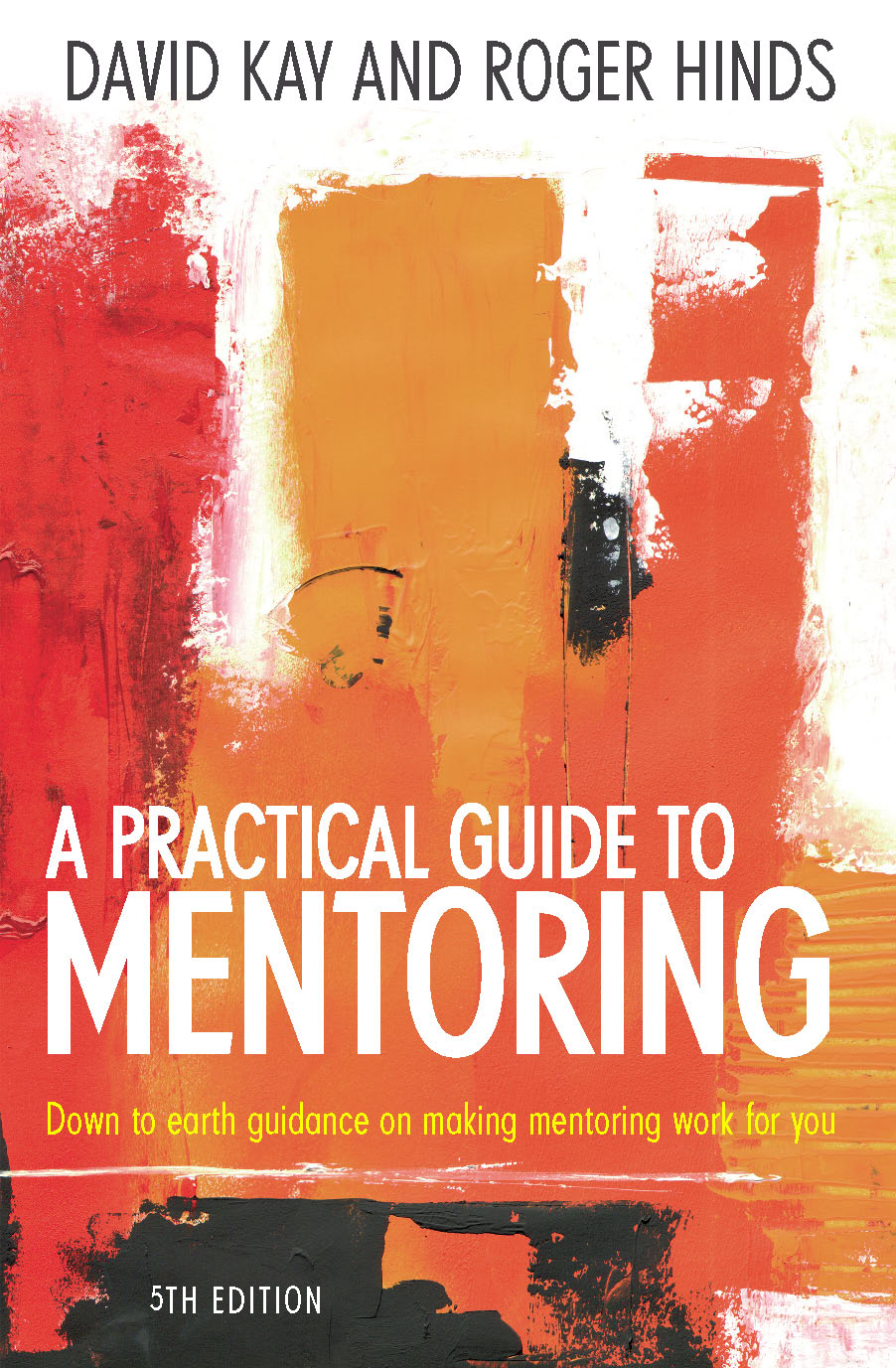 A Practical Guide To Mentoring 5e Down to earth guidance on making mentoring work for you