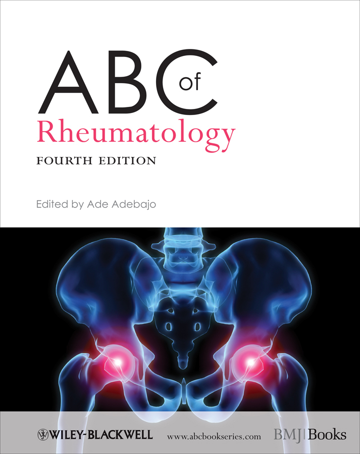 ABC of Rheumatology By: Ade Adebajo