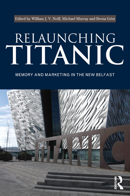 Relaunching Titanic Memory and marketing in the New Belfast