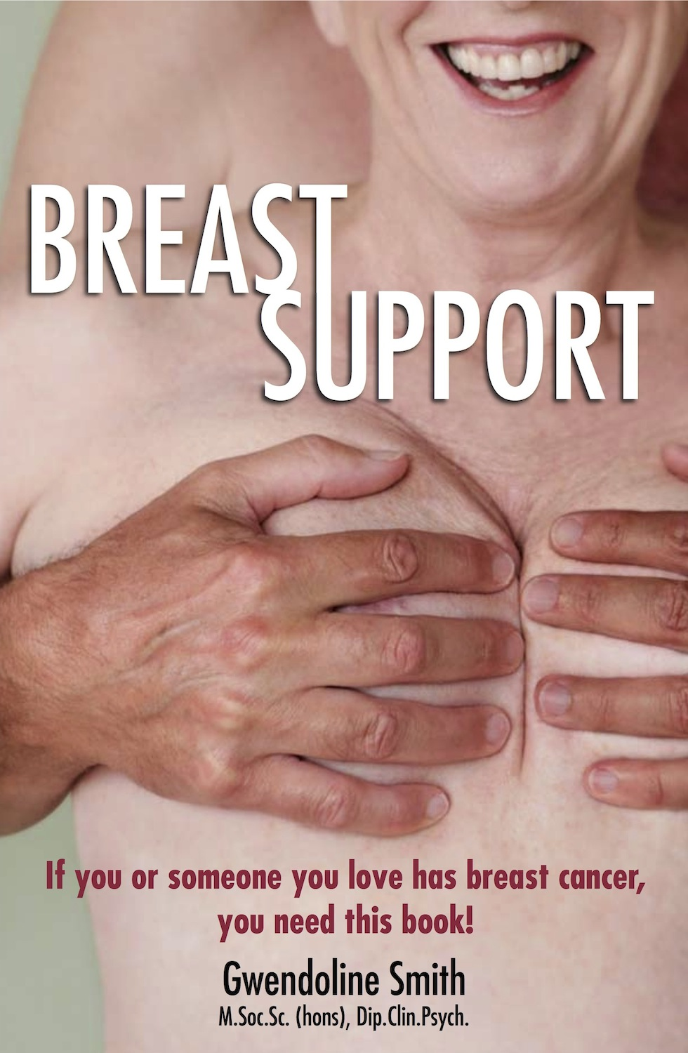 Breast Support: If you or someone you love has breast cancer, you need this book By: Gwendoline Smith