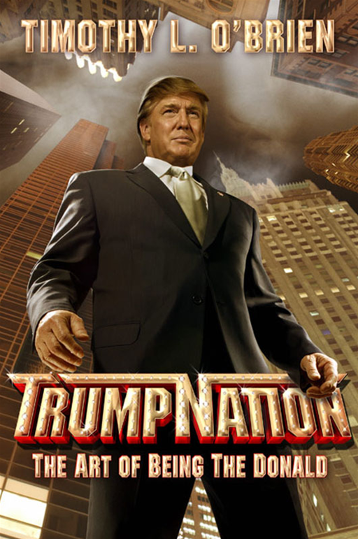 TrumpNation By: Timothy L. O'Brien