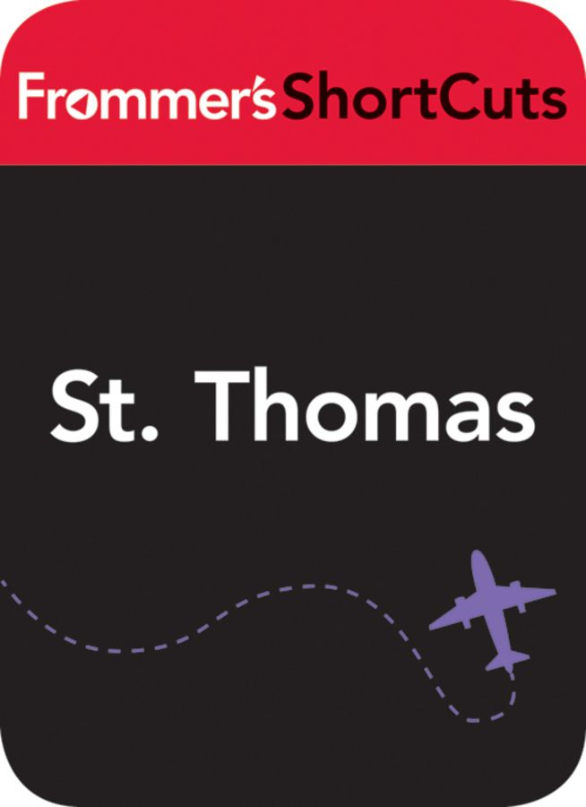 St. Thomas, Virgin Islands By: Frommer's ShortCuts