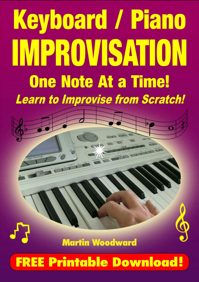Keyboard / Piano  Improvisation  One Note at a Time - Learn to Improvise  From Scratch! By: Martin Woodward