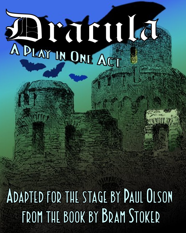 Dracula: A Play in One Act By: Paul Olson