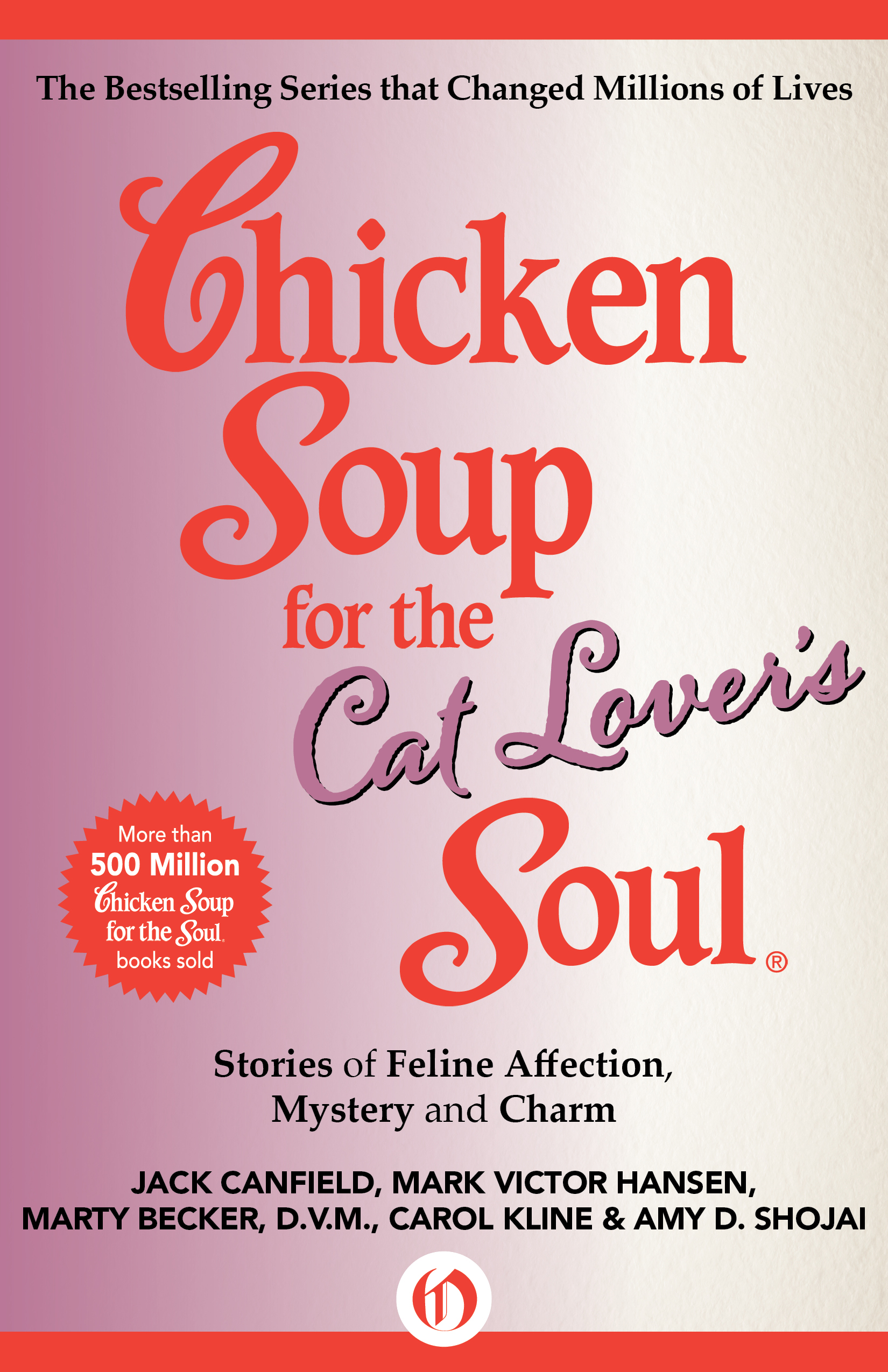 Chicken Soup for the Cat Lover's Soul By: Amy D. Shojai,Carol Kline,Jack Canfield,Mark Victor Hansen,Marty Becker, D.V.M.