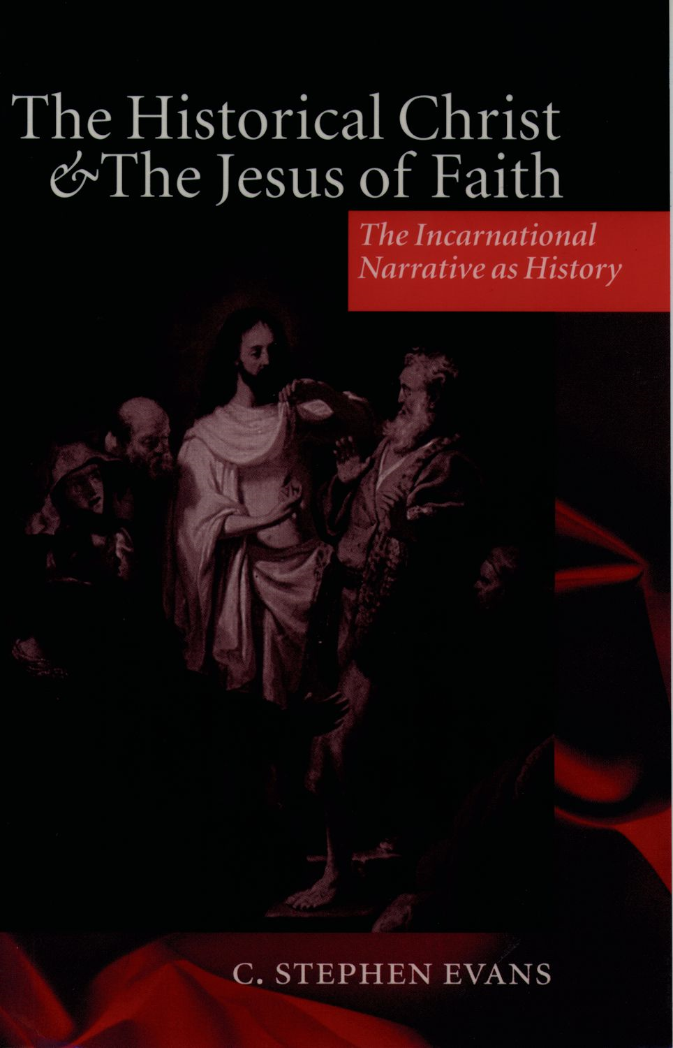 The Historical Christ and the Jesus of Faith: The Incarnational Narrative as History