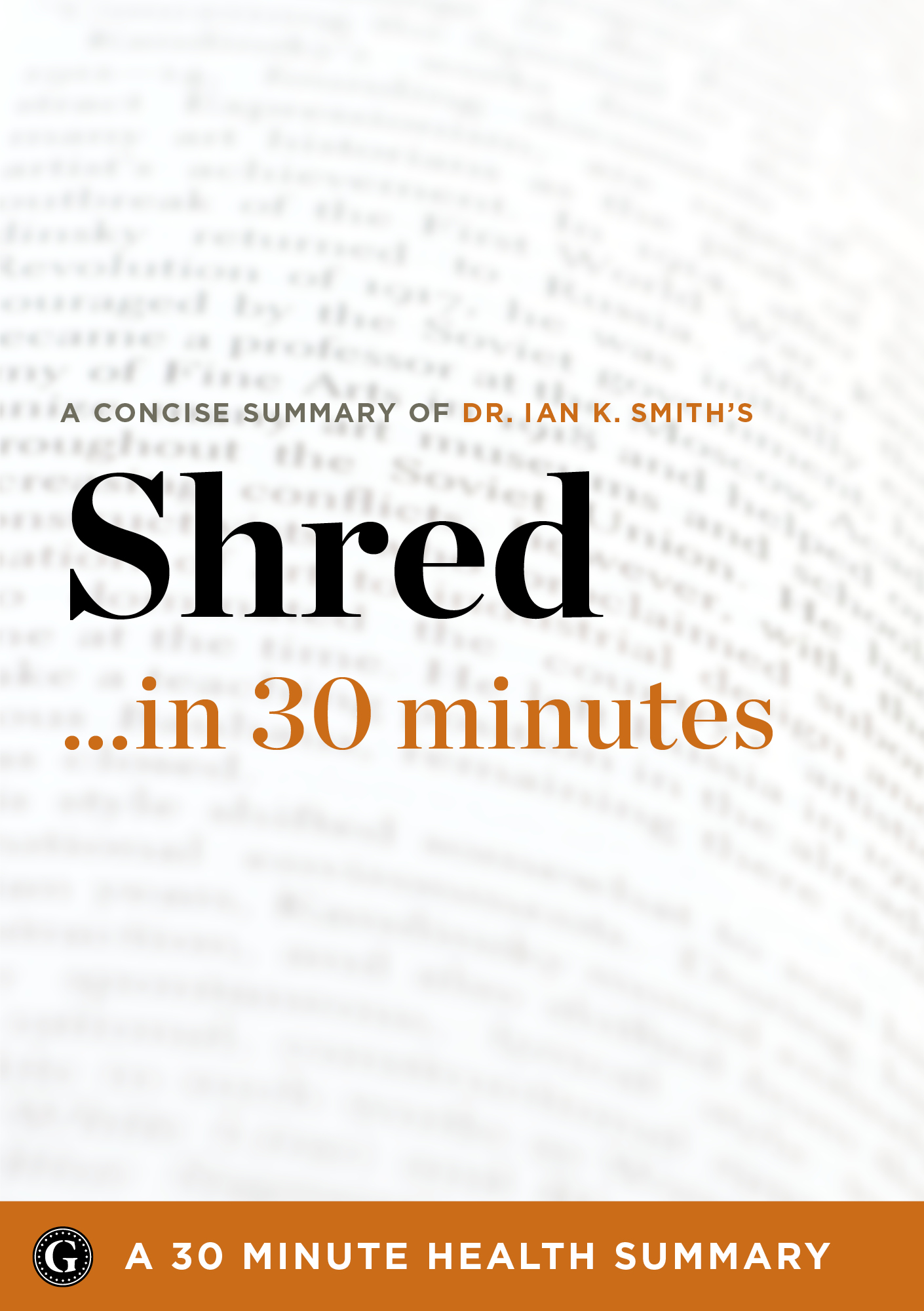 Shred: The Revolutionary Diet: 6 Weeks 4 Inches 2 Sizes by Ian K. Smith, MD (30 Minute Health Series)