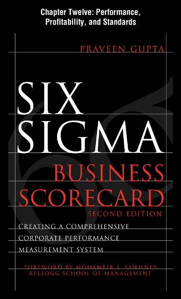Six Sigma Business Scorecard, Chapter 12 - Performance, Profitability, and Standards