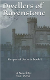Dwellers Of Ravenstone: Keeper Of Secrets Book One