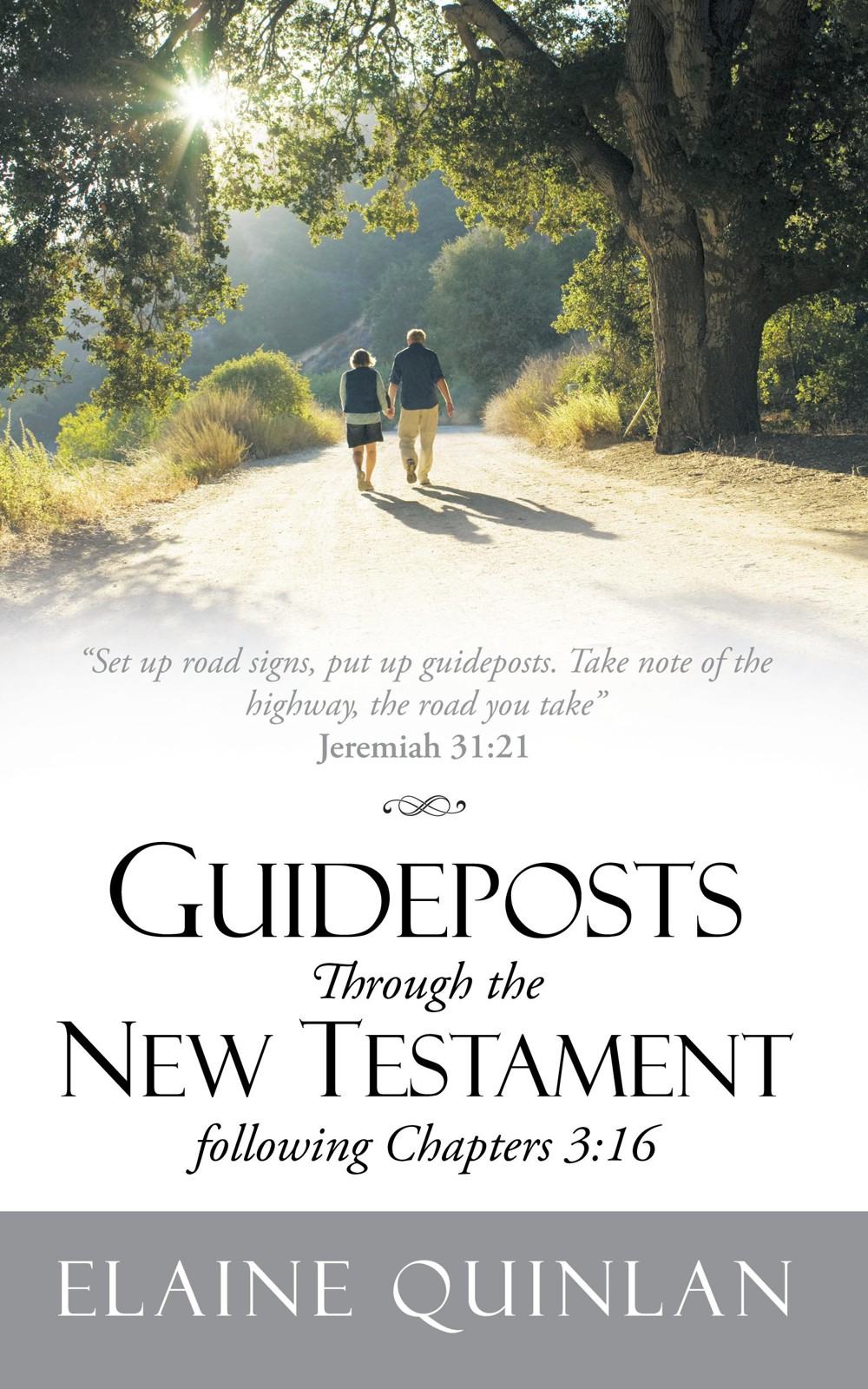 Guideposts Through the New Testament following Chapters 3:16 By: Elaine Quinlan
