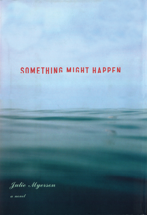 Something Might Happen By: Julie Myerson