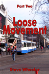 Loose Movement Part 2