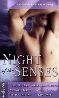 Night of the Senses By: Ashley Ladd,Desiree Holt,Jessica Jarman,Kim Dare,Sierra Cartwright,Victoria Blisse