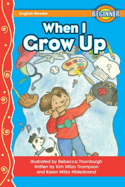 When I Grow Up By: MITZO THOMPSON, KIM