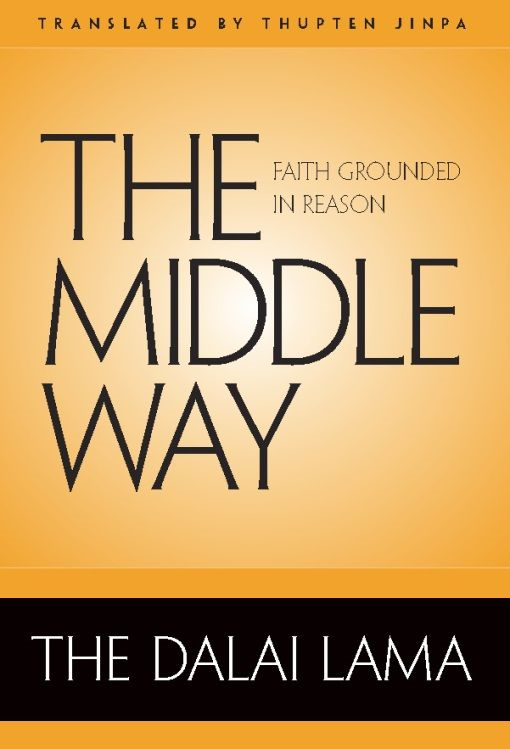 The Middle Way By: Dalai Lama