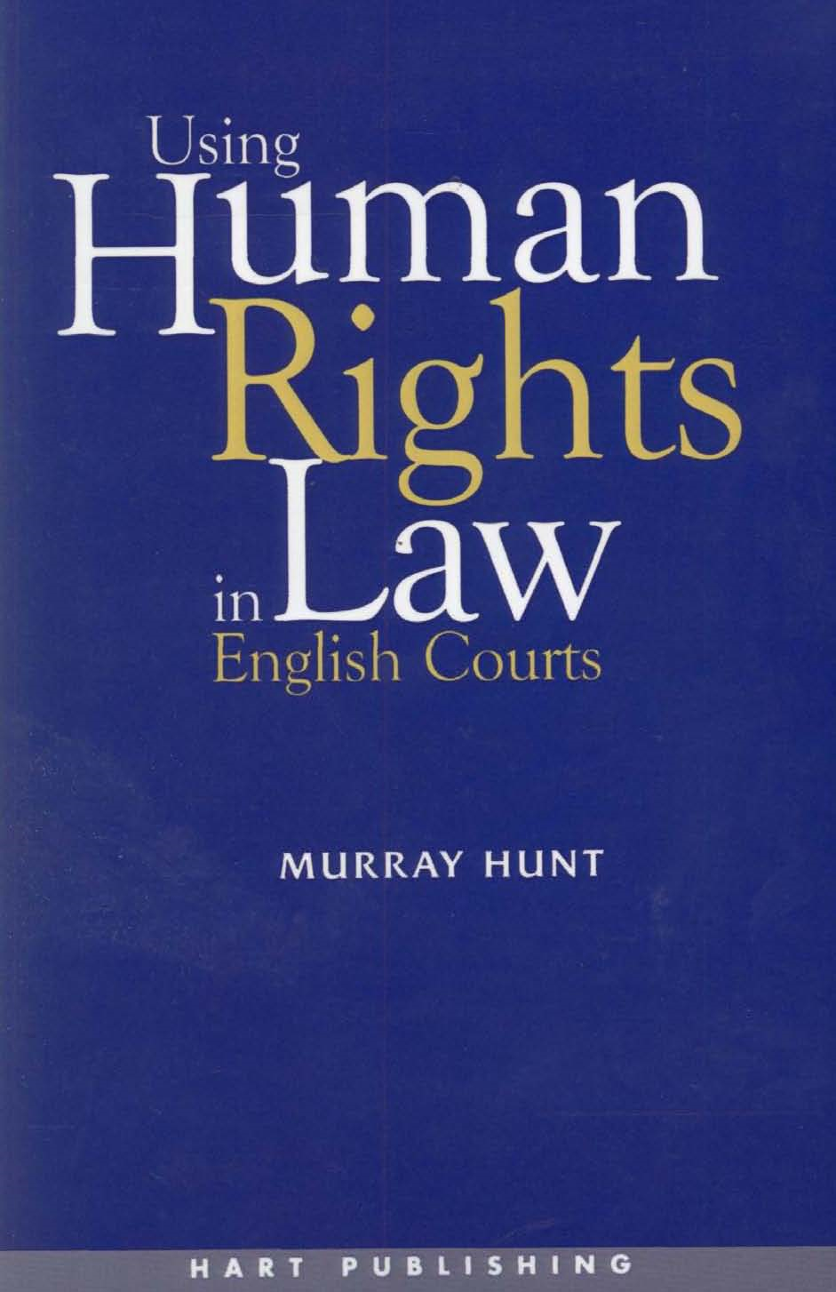 Using Human Rights Law in English Courts