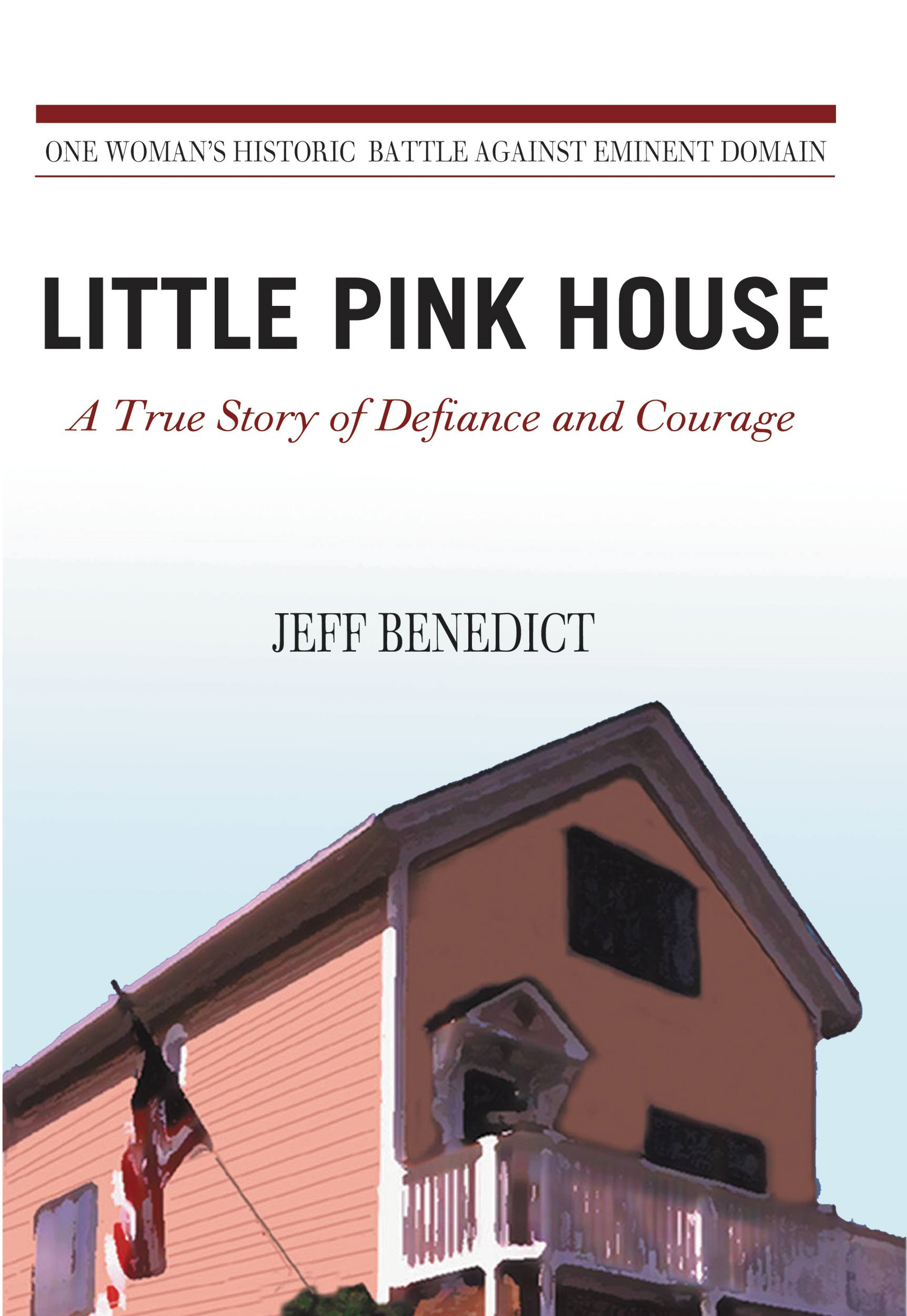 Little Pink House By: Jeff Benedict