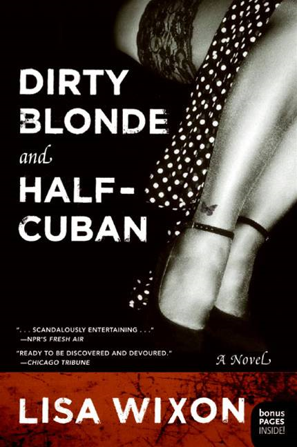 Dirty Blonde and Half-Cuban By: Lisa Wixon
