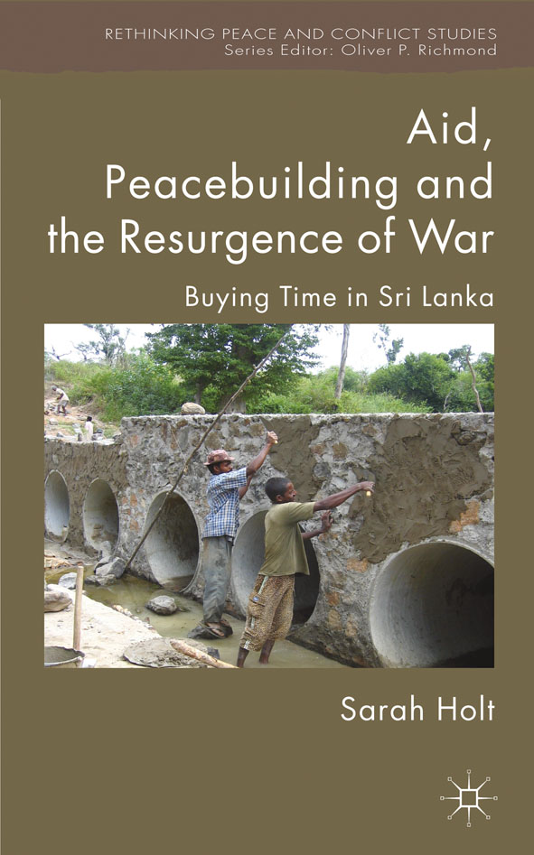 Aid,  Peacebuilding and the Resurgence of War Buying Time in Sri Lanka