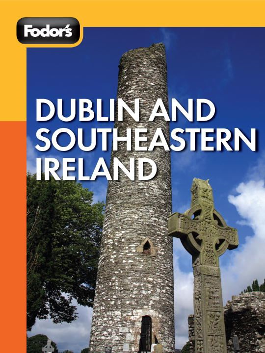 Fodor's Dublin and Southeastern Ireland By: Fodor's