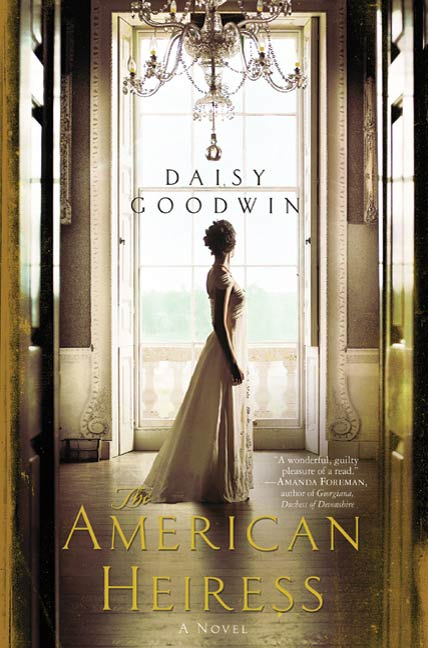 The American Heiress By: Daisy Goodwin