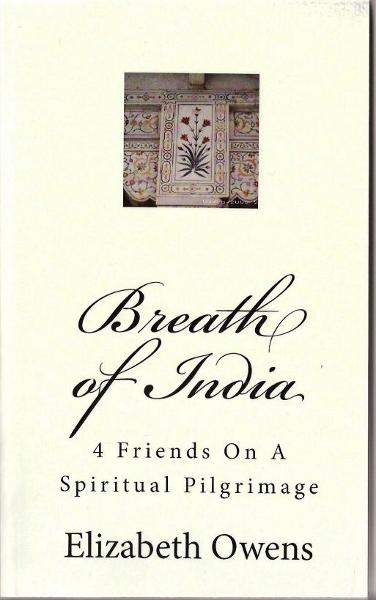 Breath of India; 4 Friends On A Spiritual Pilgrimage