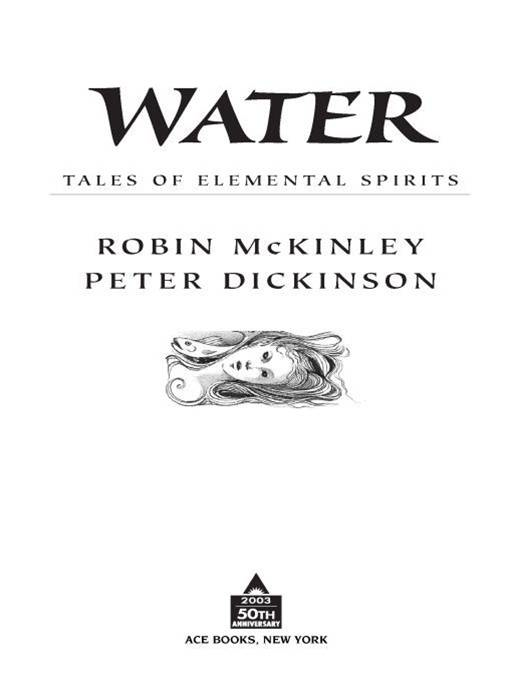Water: Tales of Elemental Spirits By: Peter Dickinson,Robin McKinley