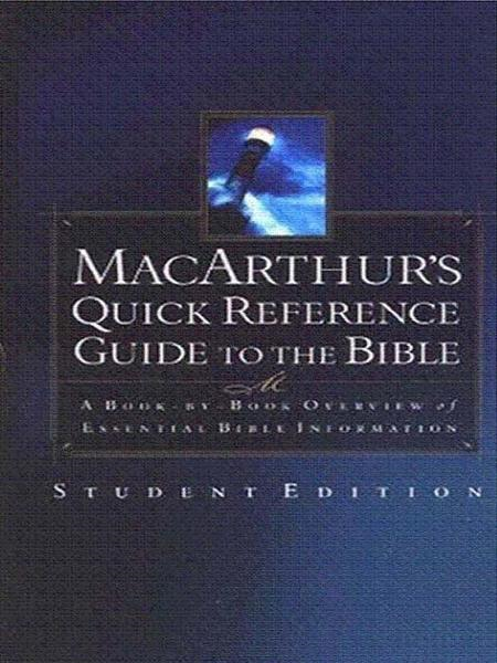 MacArthur's Quick Reference Guide to the Bible By: John MacArthur