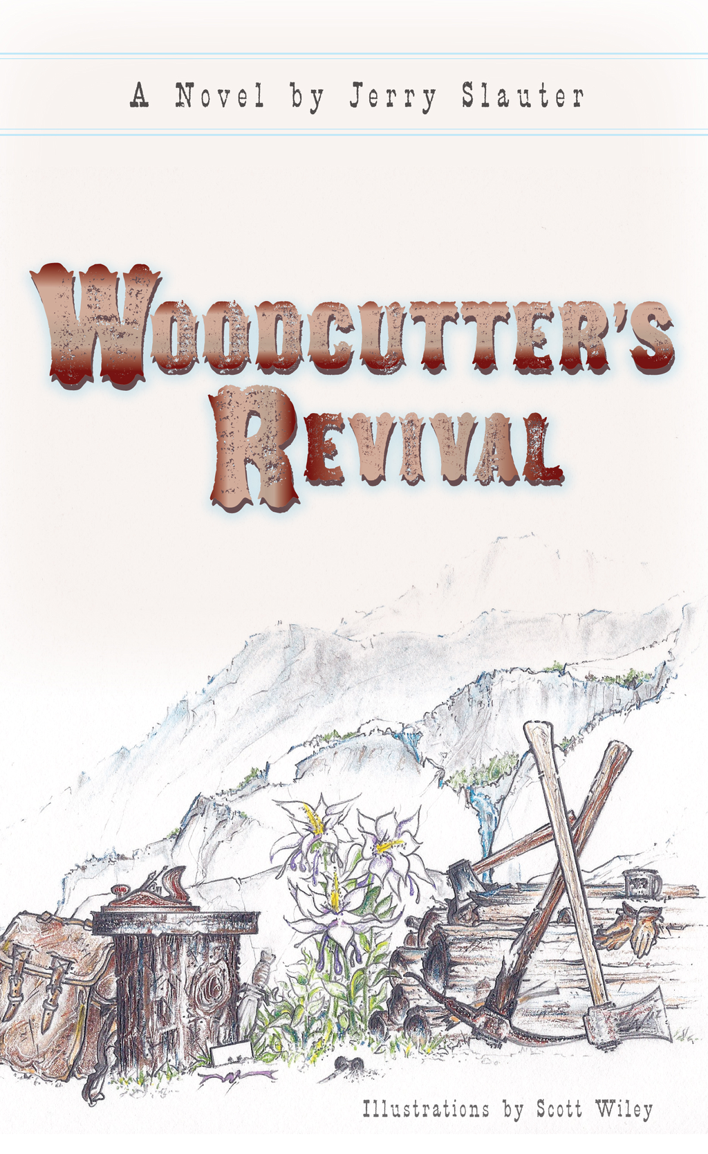 Woodcutter's Revival By: Jerry Slauter