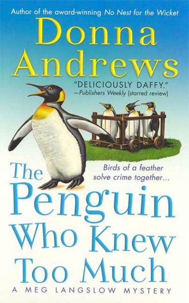 The Penguin Who Knew Too Much By: Donna Andrews