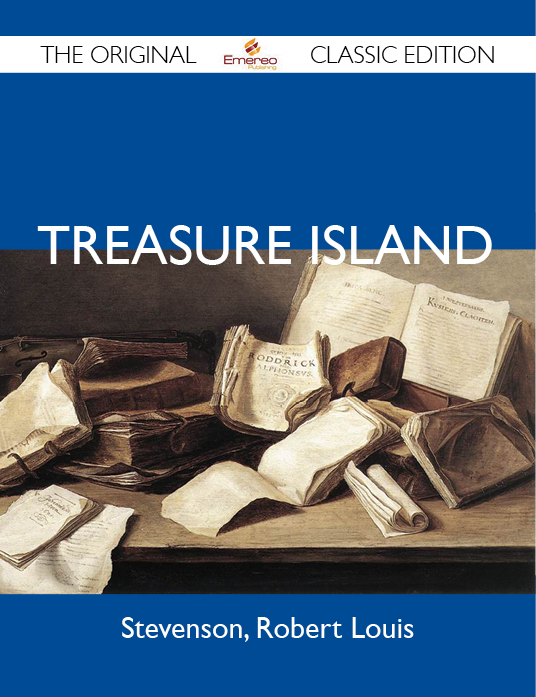Treasure Island - The Original Classic Edition