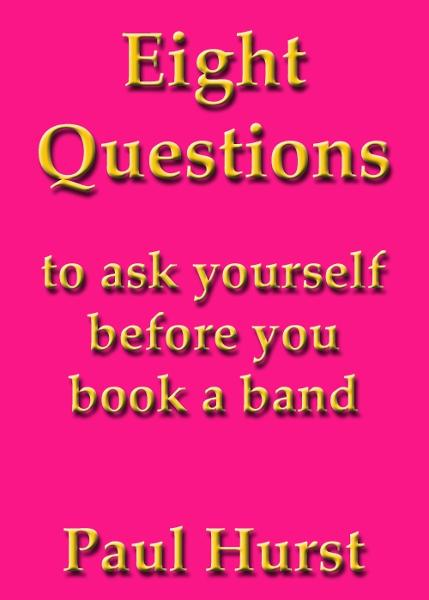 Eight questions to ask yourself before you book a band