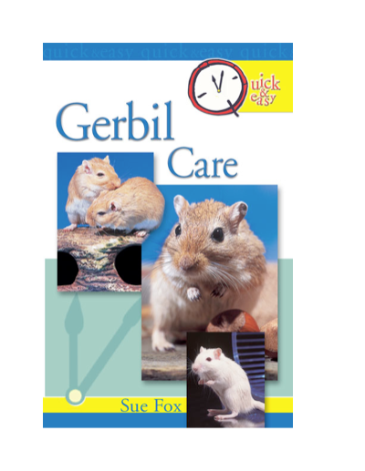 Quick & Easy Gerbil Care