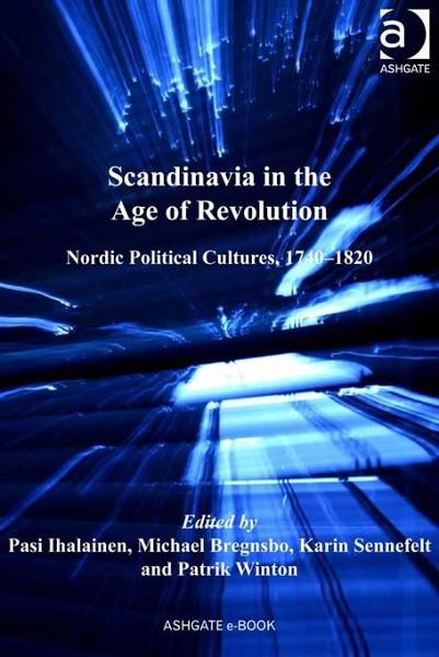 Scandinavia in the Age of Revolution By: Ihalainen, Pasi