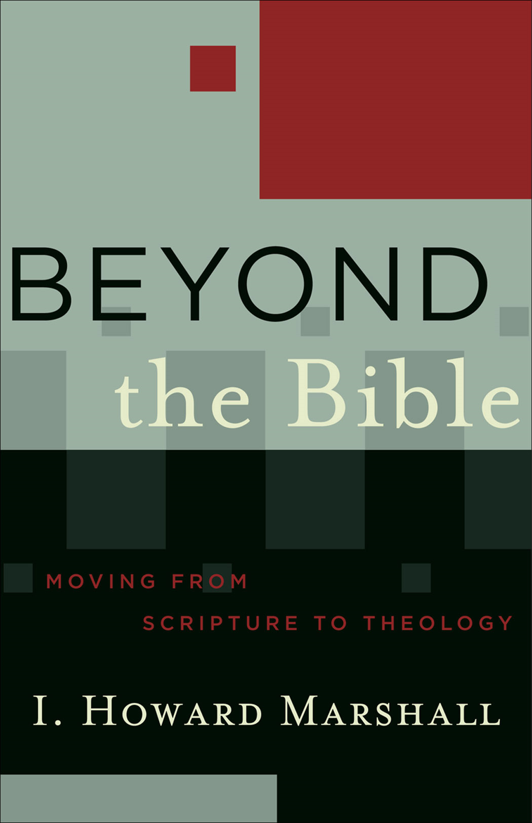 Beyond the Bible (Acadia Studies in Bible and Theology)