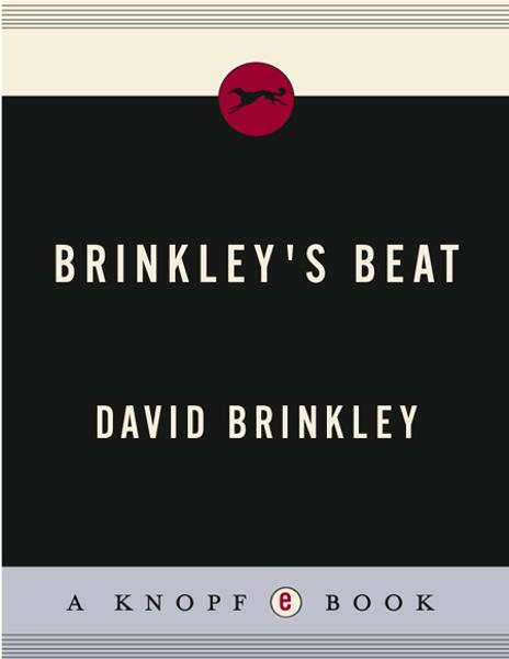 Brinkley's Beat By: David Brinkley