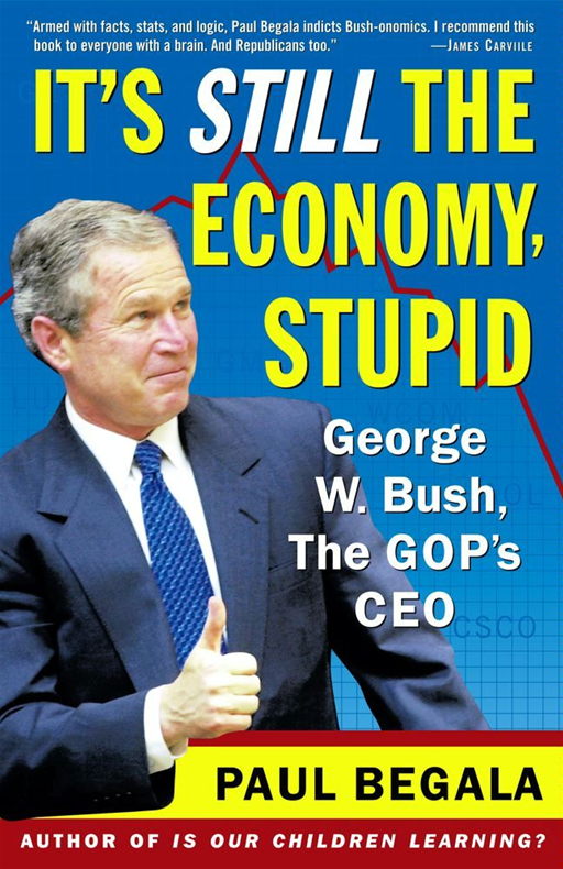 It's Still the Economy, Stupid By: Paul Begala