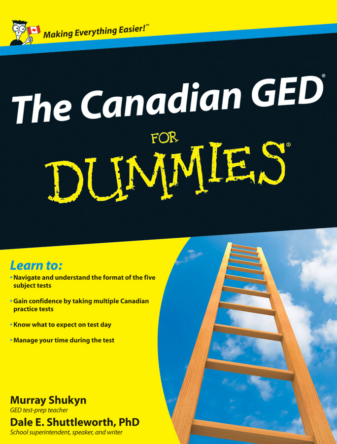 The Canadian GED For Dummies By: Dale E. Shuttleworth,Murray Shukyn