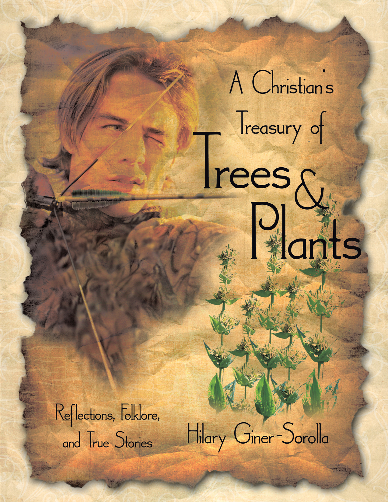 A Christian's Treasury of Trees & Plants By: Hilary Giner-Sorolla