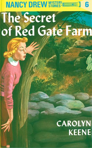 Nancy Drew 06: The Secret of Red Gate Farm By: Carolyn Keene