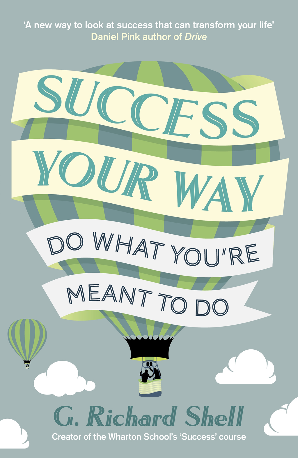 Success,  Your Way Do What You're Meant to Do