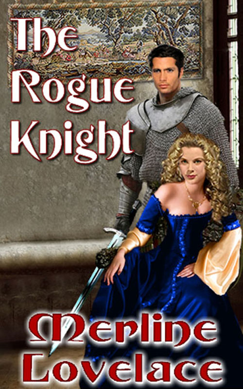 The Rogue Knight By: Merline Lovelace