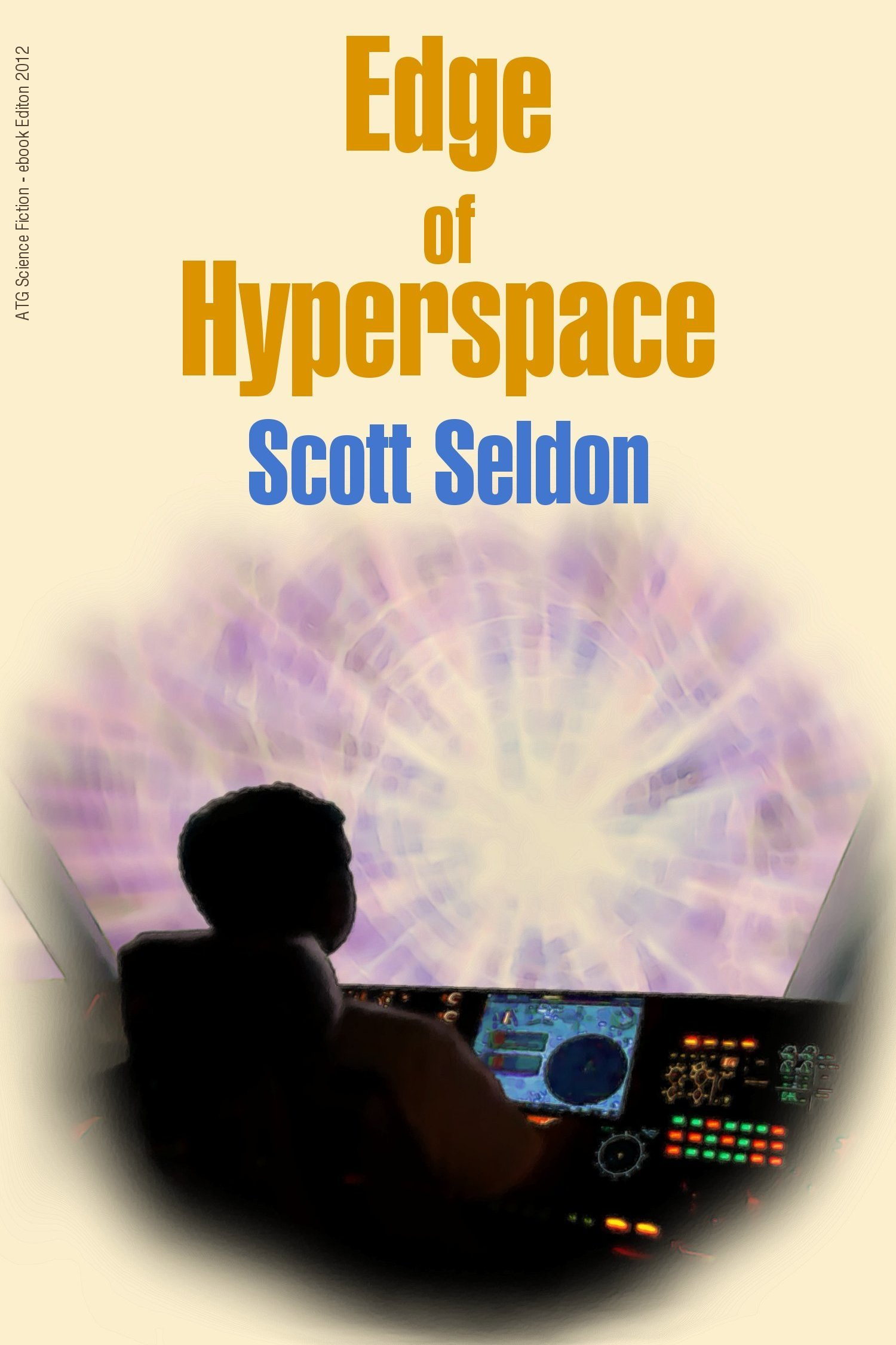 Edge of Hyperspace By: Scott Seldon